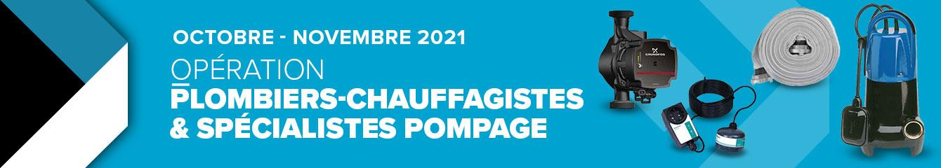 OPÉRATION PLOMBIERS-CHAUFFAGISTES & SPÉCIALISTES POMPAGE   OCTOBRE 2021